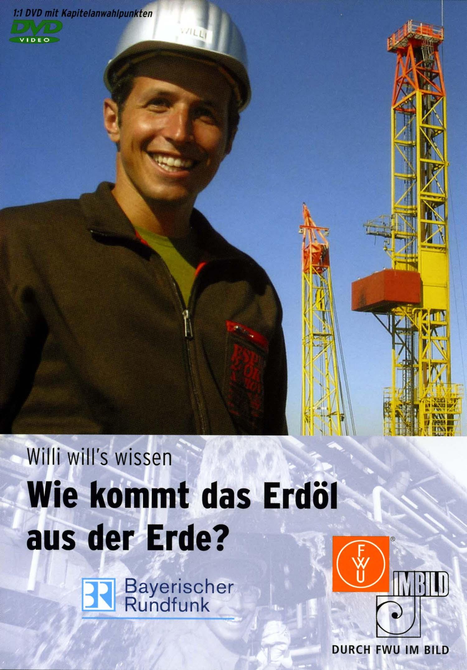 Willi will´s wissen: Wie kommt das Erdöl aus der Erde?