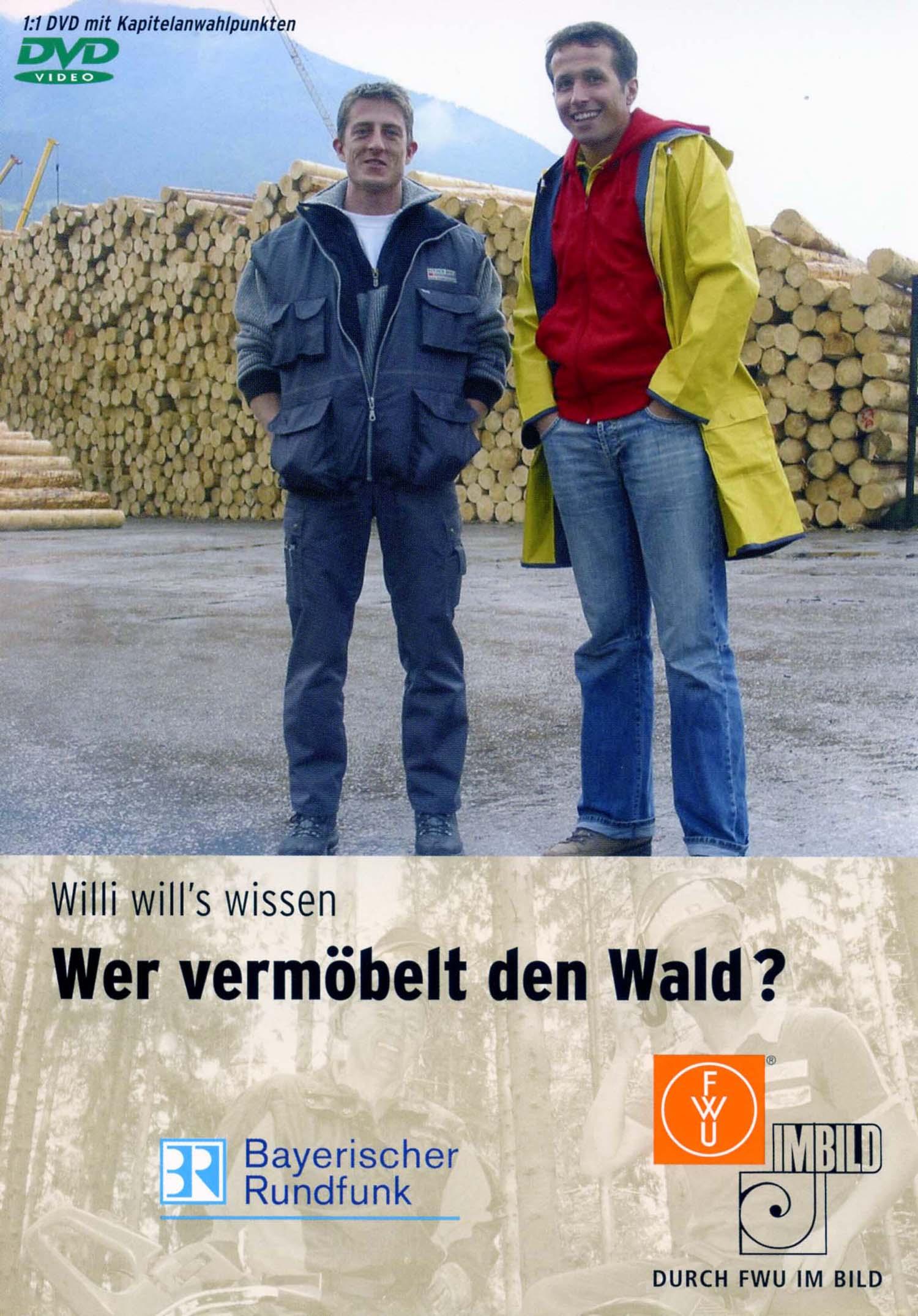 Willi will´s wissen: Wer vermöbelt den Wald?