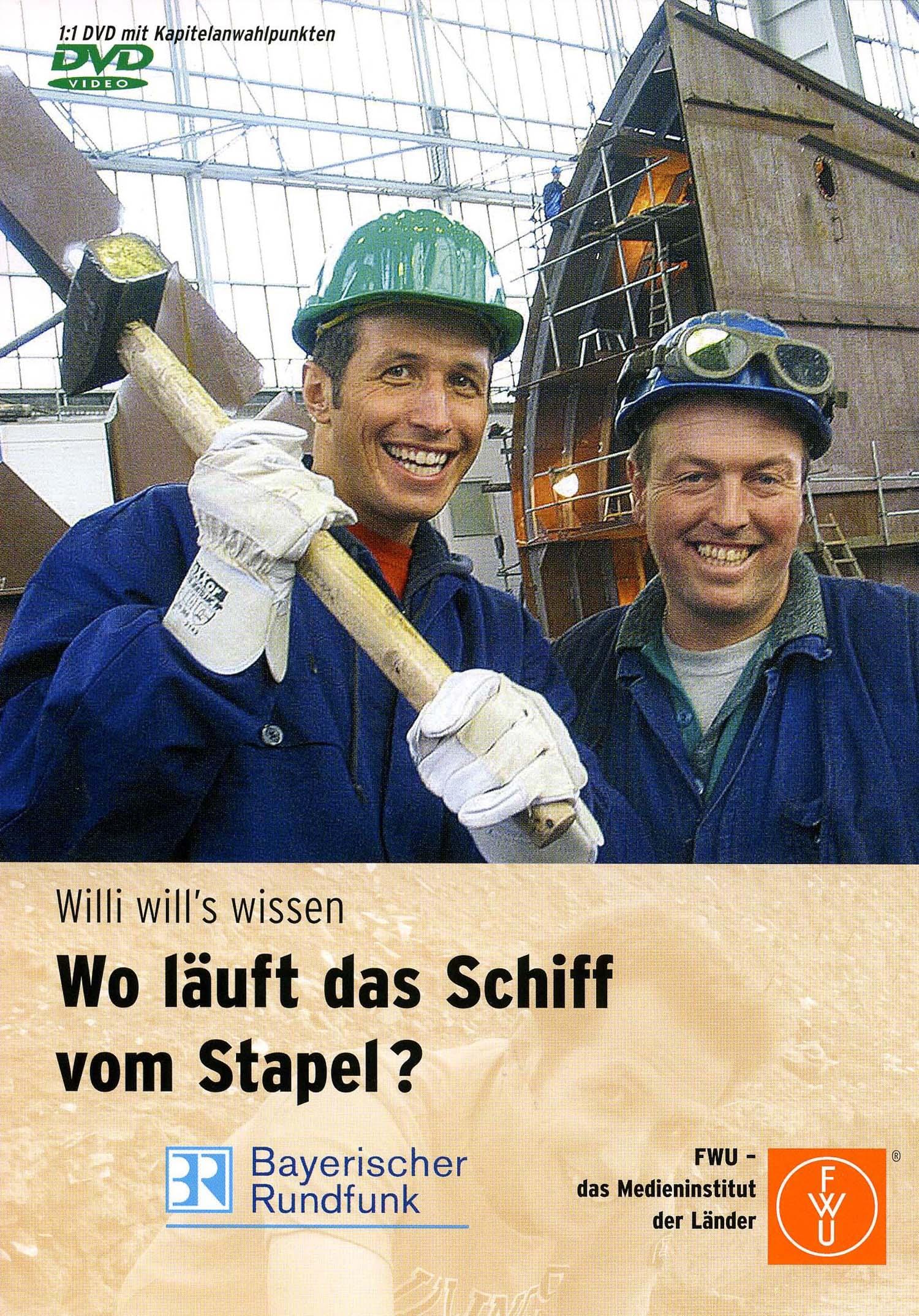 Willi will´s wissen: Wo läuft das Schiff vom Stapel?
