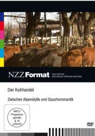 Der Kuhhandel - Zwischen Alpenidylle und Gauchoromantik