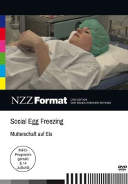 Social Egg Freezing - Mutterschaft auf Eis
