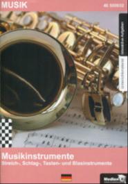Musikinstrumente: Streich-, Schlag-, Tasten- und Blasinstrumente