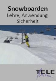 Snowboarden - Lehre, Anwendung, Sicherheit