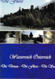 Wasserreich Österreich - Die Flüsse