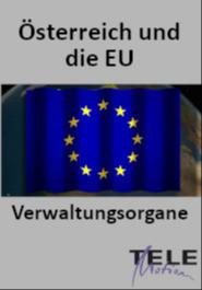 Österreich und die EU - Verwaltungsorgane