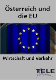Österreich und die EU - Wirtschaft und Verkehr