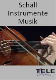 Schall - Instrumente - Musik