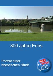 800 Jahre Enns - Porträt einer historischen Stadt