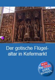 Der gotische Flügelaltar in Kefermarkt