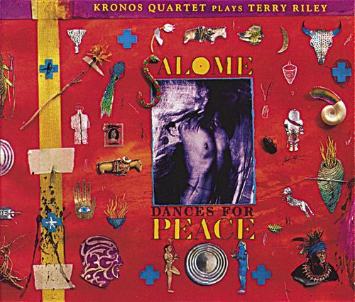 RILEY, T.: Salome Dances for Peace (Kronos Quartet)