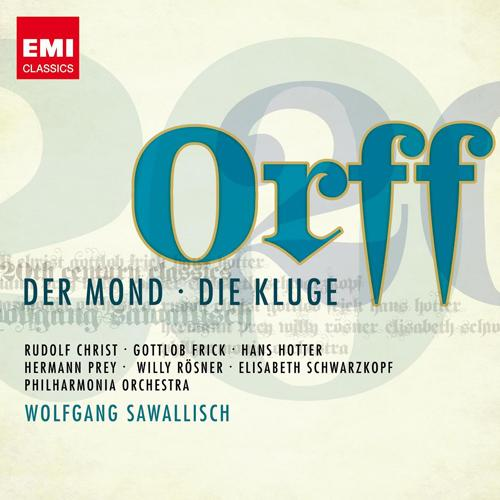 ORFF, C.: Mond (Der) / Die Kluge (Sawallisch)
