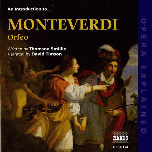 Opera Explained: MONTEVERDI - Orfeo (Smillie)