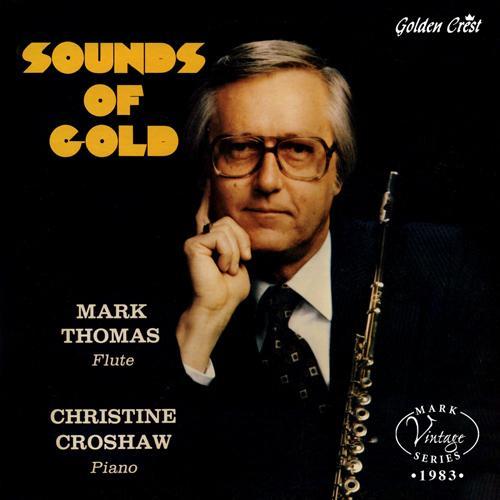 Flute Recital: Thomas, Mark - LOEILLET, J.-B. / BERTHELOT, R. / DUBOIS, P.M. / SONDHEIM, S. / TANSMAN, A. / IBERT, J. (Sounds of Gold)
