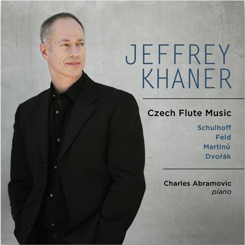 Flute Recital: Khaner, Jeffrey - SCHULHOFF, E. / FELD, J. / MARTINU, B. / DVORAK, A. (Czech Flute Music)