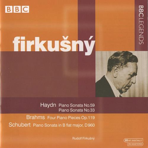 HAYDN, J.: Piano Sonata Nos. 33 and 59 / BRAHMS, J.: 4 Piano Pieces, Op. 119 / SCHUBERT, F.: Piano Sonata No. 21 (Firkusny) (1969)