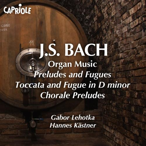 BACH, J.S.: Organ Music - Preludes and Fugues / Toccata and Fugue in D minor / Chorale Preludes (Lehotka, Kastner)