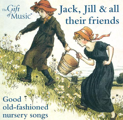 Vocal Music (Children's Songs) (Jack, Jill and All Their Friends - Good Old-Fashioned Nursery Songs)