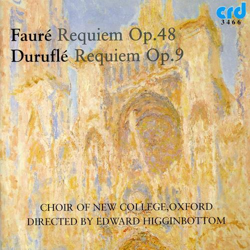 FAURE, G.: Requiem, Op. 48 / DURUFLE, M.: Requiem, Op. 49 (Oxford New College Choir, Higginbottom)