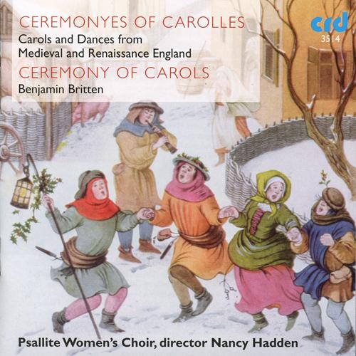 BRITTEN, B.: Ceremony of Carols (A) (Carols and Dances from Medieval and Renaissance England) (Psallite Women's Choir, Hadden)