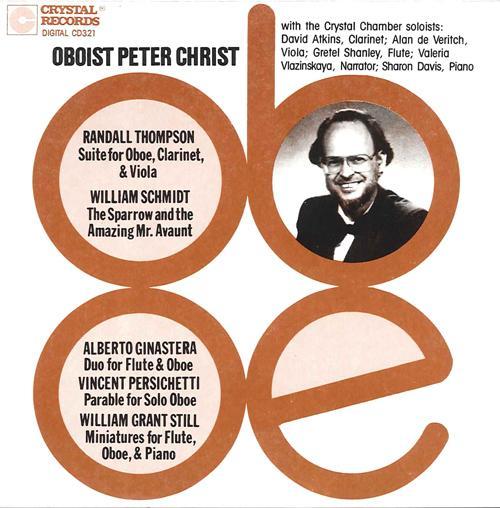 Oboe Recital: Christ, Peter - THOMPSON, R. / STILL, W.G. / SCHMIDT, W. / GINASTERA, A. / PERSICHETTI, V. (Oboist Peter Christ)