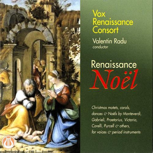 CHRISTMAS MOTETS, CAROLS, DANCES AND NOELS - Renaissance Noel (Vox Renaissance Consort, Radu)