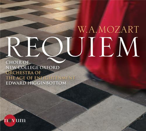 MOZART, W.A.: Requiem (Oxford New College Choir, Orchestra of the Age of Enlightenment, Higginbottom)