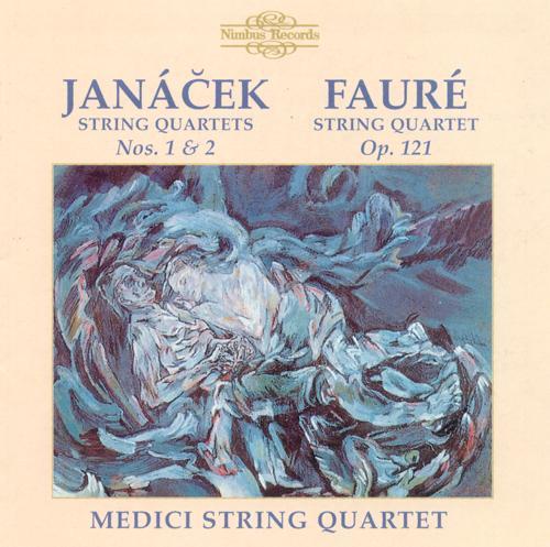 JANACEK, L.: String Quartets Nos. 1 and 2 / FAURE, G.: String Quartet, Op. 121 (Medici String Quartet)