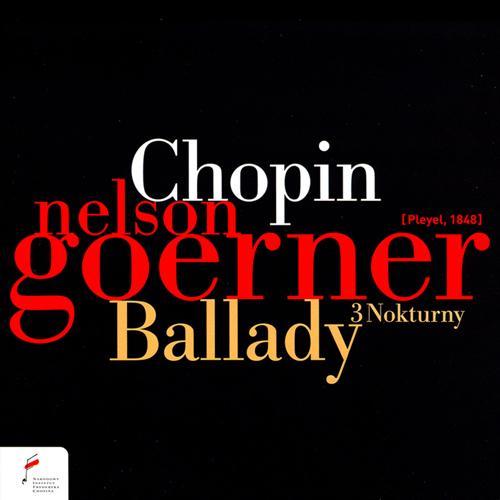 CHOPIN, F.: 4 Ballades / Nocturnes Nos. 7, 8 and 14 (Goerner)