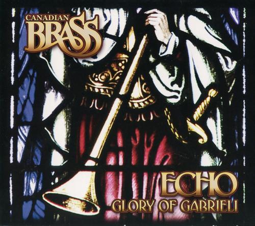 CANADIAN BRASS: Echo (Glory of Gabrieli)