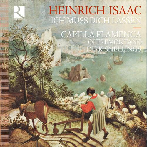 ISAAC, H.: Vocal and Chamber Music (Ich muss dich lassen) (Snellings)