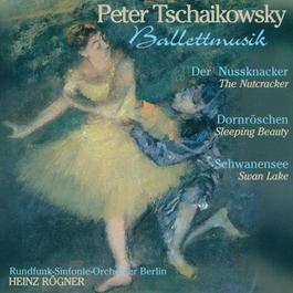 TCHAIKOVSKY, P.I.: Nutracker Suite (The) / The Sleeping Beauty / Swan Lake [Ballet] (Berlin Radio Symphony, Rogner)