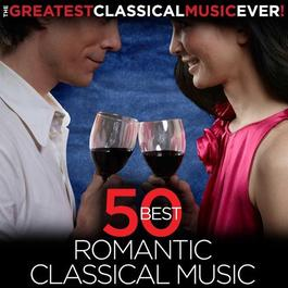 The Greatest Classical Music Ever! 50 Best Romantic Classical Music