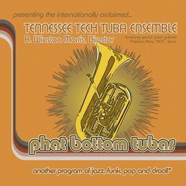 TENNESSEE TECH TUBA ENSEMBLE: Phat Bottom Tubas
