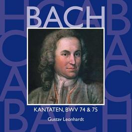 BACH, J.S.: Sacred Cantatas - BWV 74, 75 (Leonhardt)