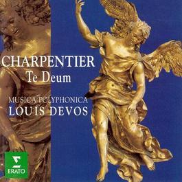 CHARPENTIER, M.-A.: Te Deum / Laudate Dominum omnes gentes / Magnificat (Cantabile Gent, Gents Madrigaalkoor, Musica Polyphonica, Devos)