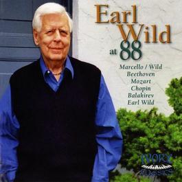 Piano Recital: Wild, Earl - MARCELLO, A. / MOZART, W.A. / BEETHOVEN, L. van / BALAKIREV, M.A. / CHOPIN, F. (Earl Wild at 88)