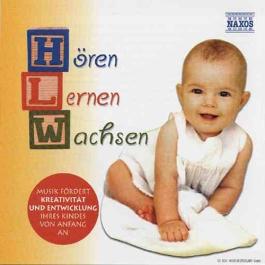 HOREN - LERNEN - WACHSEN: Music for Babies and Children