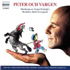 PROKOFJEV: Peter och vargen / SAINT-SAENS: Djurens karneval / BRITTEN: Orkesterguide for ungdom