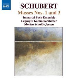 SCHUBERT, F.: Masses Nos. 1 and 3 (Immortal Bach Ensemble, Leipzig Chamber Orchestra, Schuldt-Jensen)