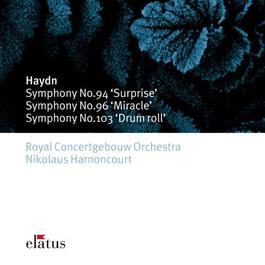 """HAYDN, J.: Symphonies Nos. 94, """"The Surprise"""", 96, """"The Miracle"""" and 103, """"Drumroll"""" (Harnoncourt)"""