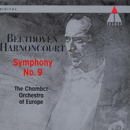 """BEETHOVEN, L. van: Symphony No. 9, """"Choral"""" (Arnold Schoenberg Choir, Chamber Orchestra of Europe, Harnoncourt)"""