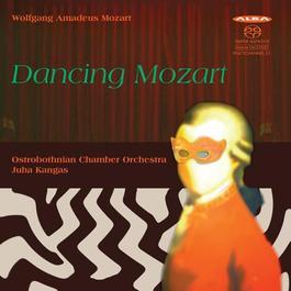 MOZART, W.A.: Symphony No. 17 / 5 Contredanses / Serenata Notturna (Dancing Mozart) (Ostrobothnian Chamber Orchestra, Kangas)