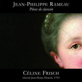 RAMEAU, J.-P.: Pieces de clavecin, Suites in A minor - major and E minor  / Nouvelles suites de Pieces de clavecin, Suite in G major - minor (Frisch)