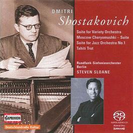 SHOSTAKOVICH, D.: Moscow Cheryomushki Suite / Jazz Suites Nos. 1 and 2 / Tahiti Trot (Berlin Radio Symphony, Sloane)