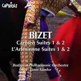 BIZET, G.: Carmen Suites Nos. 1, 2 / L'Arlesienne Suites Nos. 1, 2 (Budapest Philharmonic, Sandor)