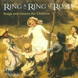 RING A RING O'ROSES - Songs and Dances for Children (Musica Donum Dei)