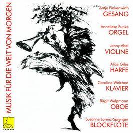 GUBAIDULINA, S.: Musical Toys / OLIVE, V.: The Blacksmith / GLANVILLE-HICKS, P.: Harp Sonata  (Musik fur die Welt von Morgen, Vol. 1)