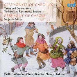 BRITTEN, B.: Ceremony of Carols (A) (Carols and Dances from Medieval and Renaissance England) (Psallite Women's Choir, Hadden)