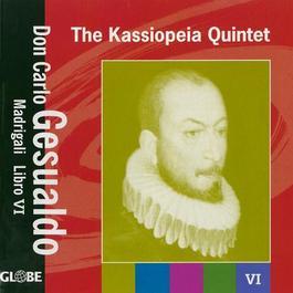 GESUALDO, C.: Madrigals, Book 6 (The Kassiopeia Quintet)