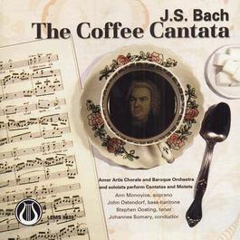 """BACH, J.S.: Schweigt stille, plaudert nicht, """"Coffee Cantata"""" / Der Friede sei mit dir / Furchte dich nicht, ich bin bei dir"""